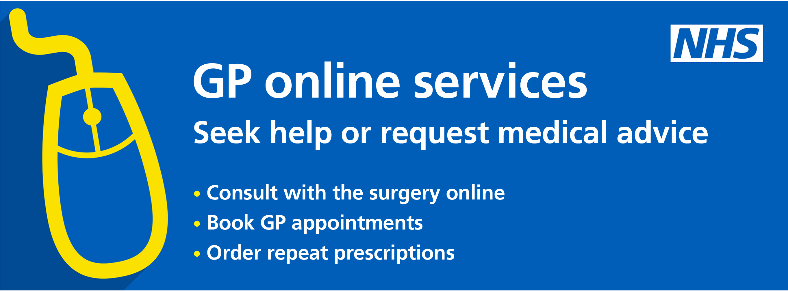 GP online services. Seek help or request medical advice. Consult with the surgery online. Book GP appointments.  Order repeat prescriptions.